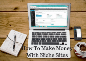 How To Make Money With Niche Sites