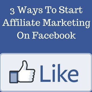 how to start affiliate marketing on Facebook