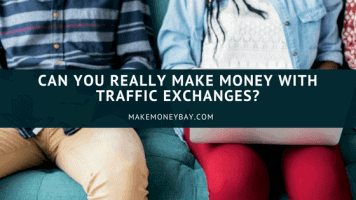 Make Money With Traffic Exchanges