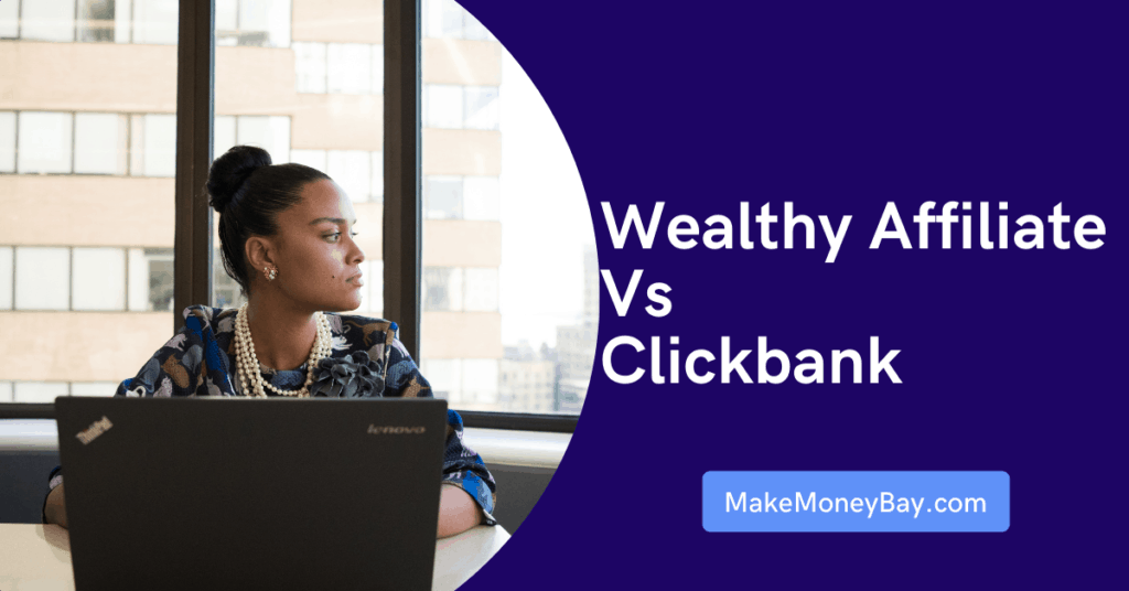 wealthy affiliate vs clickbank